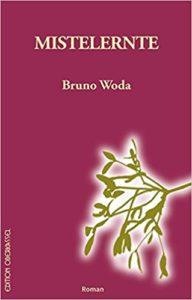 Bruno Wodas neuer Roman heißt Mistelernte